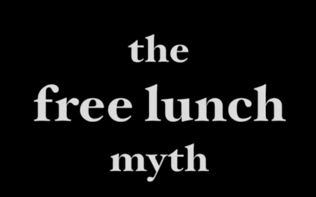 A Response to Milton Friedman's 'The Free Lunch Myth'